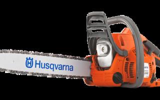 Обзор бензопилы Husqvarna 240. Технические характеристики. Особенности использования и техника безопасности